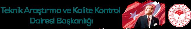Teknik Araştırma ve Kalite Kontrol Dairesi Başkanlığı Sağ Logo
